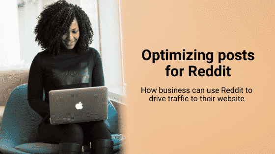 how to optimize posts for Reddit