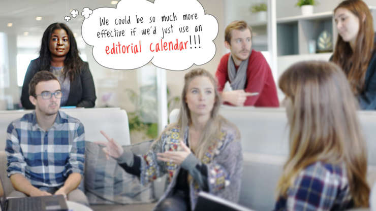 Marketing teams should use an editorial calendar